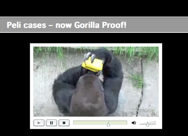Peli Cases are Gorilla Proof!